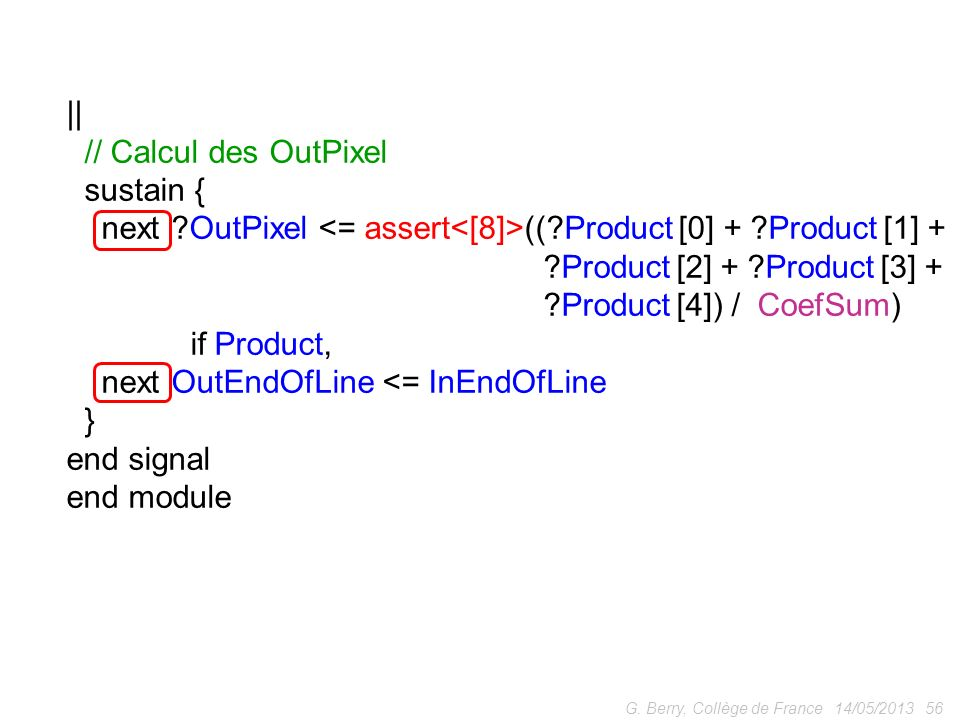 next OutPixel <= assert<[8]>(( Product [0] + Product [1] +